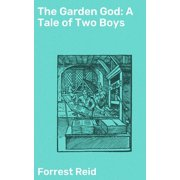 The Garden God: A Tale of Two Boys - eBook
