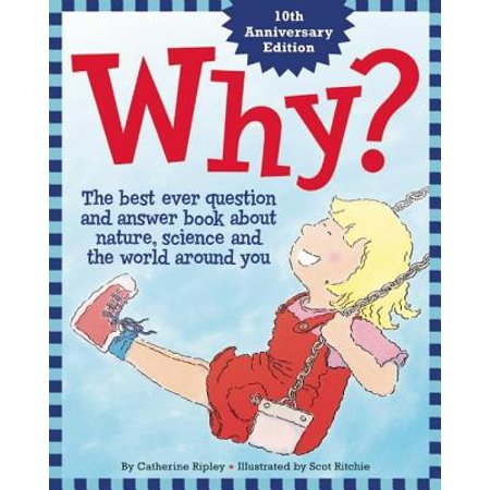 Why? : The Best Ever Question and Answer Book about Nature, Science and the World Around (Best Wallpaper In The World Ever)