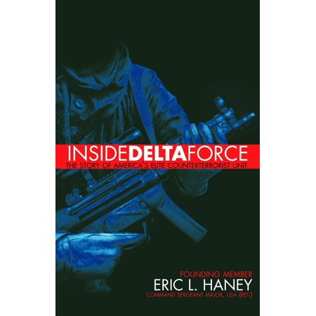 Inside Delta Force : The Story of America's Elite Counterterrorist Unit - Elite Forces Manual