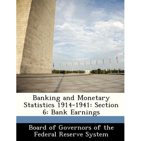 Banking And Monetary Statistics 1914 1941  Section 6  Bank Earnings