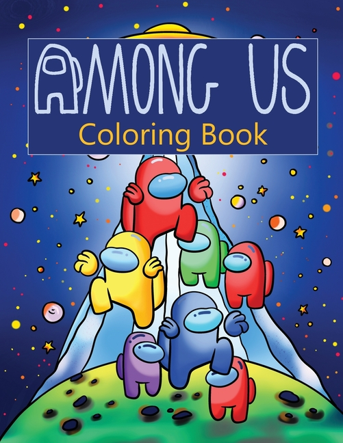 Among Us Coloring Book: Over 50 Pages Of High Quality Among Us Colouring  Designs For Kids And Adults New Coloring Pages It Will Be Fun! (Paperback)  - Walmart.com - Walmart.com