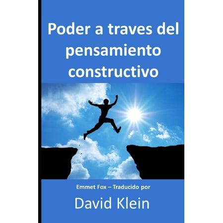 Poder a través del pensamiento constructivo : Originalmente por Emmet Fox - Traducido por David (Emmet Fox Sermon On The Mount Study Guide)