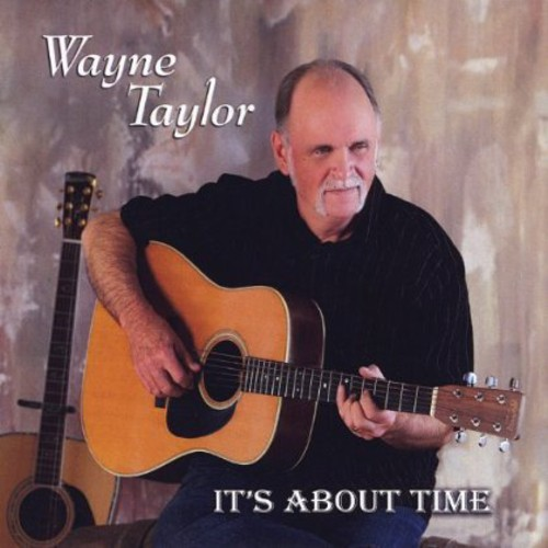 Wayne Taylor - It's About Time [CD]