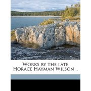 Works by the Late Horace Hayman Wilson .. Volume 1