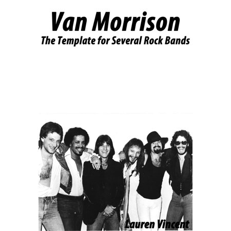 Van Morrison: The Template for Several Rock Bands - eBook