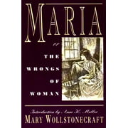 Maria : Or, the Wrongs of Woman