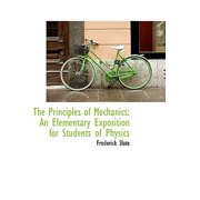 The Principles of Mechanics : An Elementary Exposition for Students of Physics