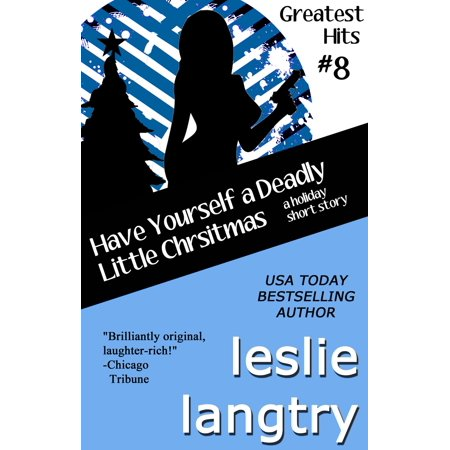 Have Yourself a Deadly Little Christmas (A Greatest Hits Mysteries Holiday Short Story) -