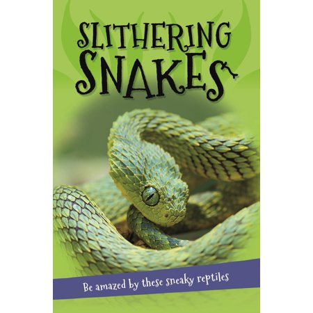 It's all about... Slithering Snakes : Everything you want to know about snakes in one amazing book