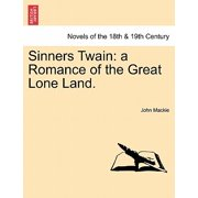 Sinners Twain : A Romance of the Great Lone Land.