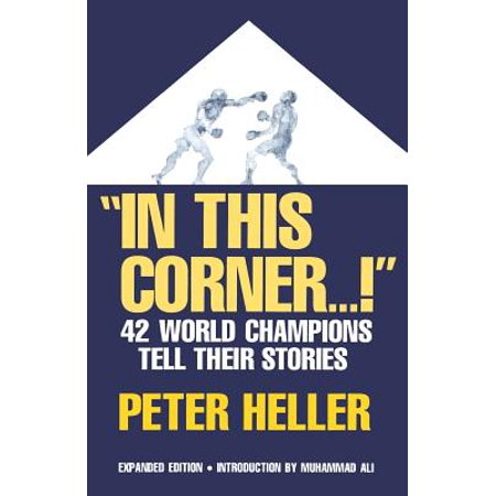 In This Corner . . . ! : Forty-two World Champions Tell Their Stories