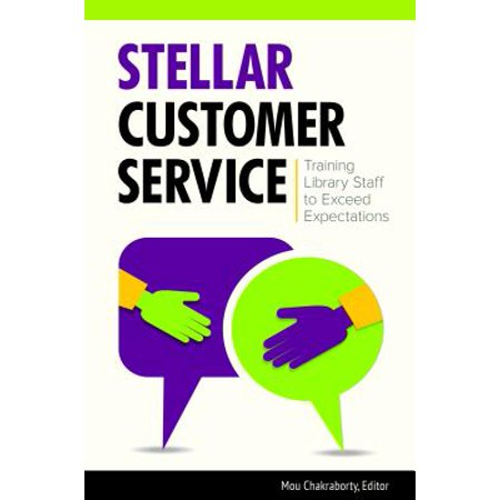 Stellar Customer Service : Training Library Staff to Exceed (Examples Of Exceeding Expectations In Customer Service)
