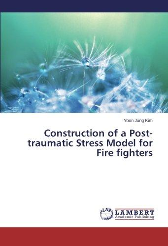 Construction of a Post-Traumatic Stress Model for Fire Fighters by