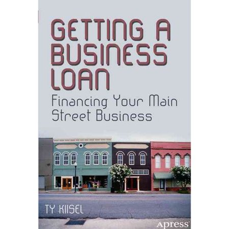 Getting A Business Loan  Financing Your Main Street Business