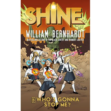 Who's Gonna Stop Me? (William Bernhardt's Shine Series Book 5) - eBook