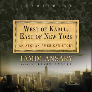 West of Kabul, East of New York - Audiobook