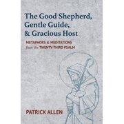 The Good Shepherd, Gentle Guide, and Gracious Host - eBook