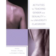 Activities for Teaching Gender and Sexuality in the University Classroom - eBook