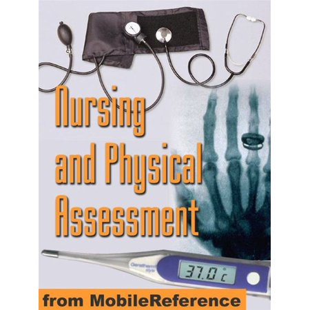 Nursing And Physical Assessment Study Guide: Detailed Coverage Of Physical Exam, Assessment Techniques, Assessment Scales, Blood Tests, And More (Mobi Medical) -