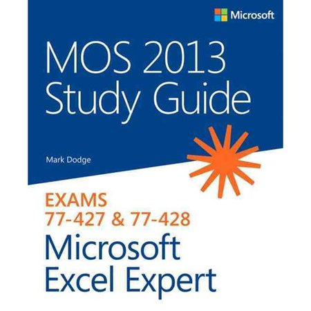 Mos 2013 For Microsoft Excel Expert  Exams 77 427   77 428