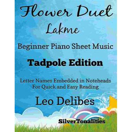 Flower Duet Lakme Beginner Piano Sheet Music Tadpole Edition - eBook