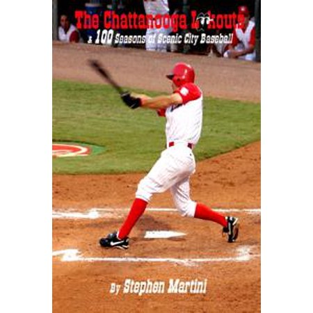 The Chattanooga Lookouts & 100 Seasons of Scenic City Baseball - eBook