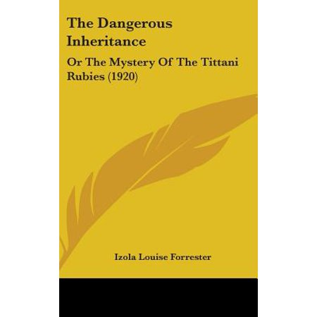 The Dangerous Inheritance: Or the Mystery of the Tittani Rubies (1920) - Louise Belcher Halloween