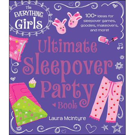Everything (Hobbies & Games): The Everything Girls Ultimate Sleepover Party Book (Paperback) - School Party Game Ideas Halloween