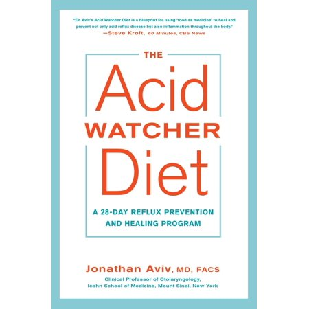 The Acid Watcher Diet : A 28-Day Reflux Prevention and Healing Program ()