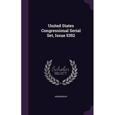 United States Congressional Serial Set, Issue 5352 - image 1 de 1