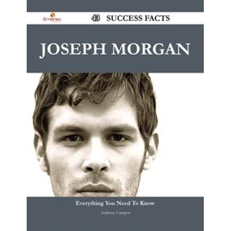 Joseph Morgan 43 Success Facts - Everything you need to know about Joseph Morgan - eBook - Joseph Morgan Halloween