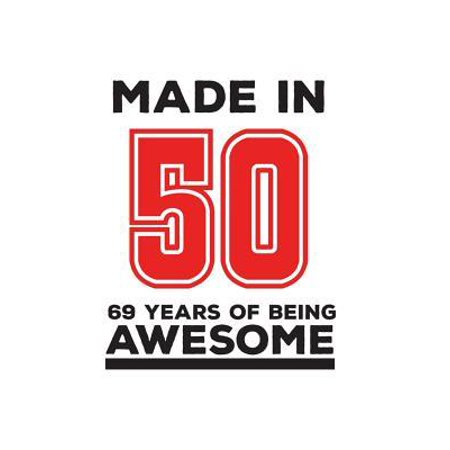 Made In 50 69 Years Of Being Awesome: Made In 50 69 Years Of Awesomeness Notebook - Happy 69th Birthday Being Awesome Anniversary Gift Idea For 1950 Y (Christmas Gifts For 50 Year Old Mom)