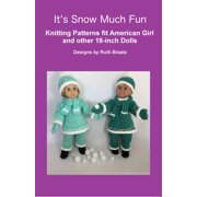 It's Snow Much Fun, Knitting Patterns fit American Girl and other 18-Inch Dolls - eBook
