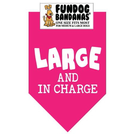 Fun Dog Bandana - LARGE & IN CHARGE - One Size Fits Most for Med to Lg Dogs, hot pink pet - Large Bandanas