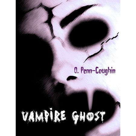 Vampire Ghost: The Short Life and Many Deaths of Harry - (The Life And Many Deaths Of Harry Houdini)