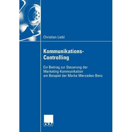 Wirtschaftswissenschaften: Kommunikations-Controlling : Ein Beitrag Zur Steuerung Der Marketing-Kommunikation Am Beispiel Der Marke Mercedes-Benz (Paperback)