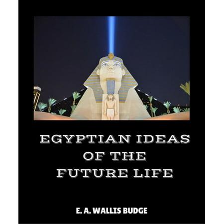 Egyptian Ideas of The Future Life - eBook