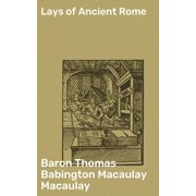 Lays of Ancient Rome - eBook
