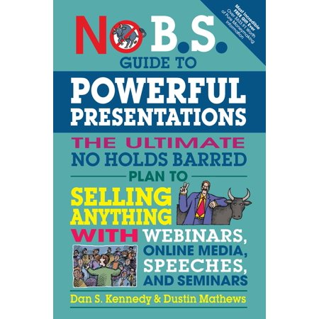 no b s guide to powerful presentations the ultimate no holds