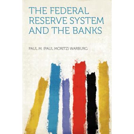 The Federal Reserve System and the