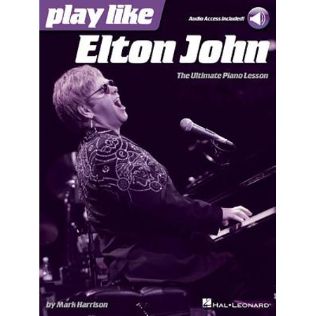 Play Like Elton John : The Ultimate Piano Lesson Book with Online Audio Tracks