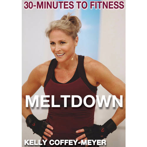 30 Minutes To Fitness: Meltdown by