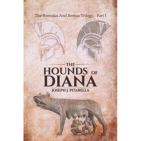 HOUNDS OF DIANA THE ROMULUS & REMUS TRIL