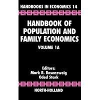 Handbook of Population and Family Economics, Volume 1a: Handbook of Population and Family Economics, Volume 1a (Hardcover)