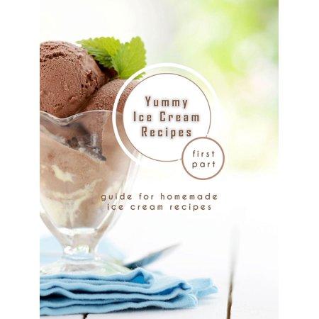Yummy Ice Cream Recipes - First Part - eBook James Ice Cream