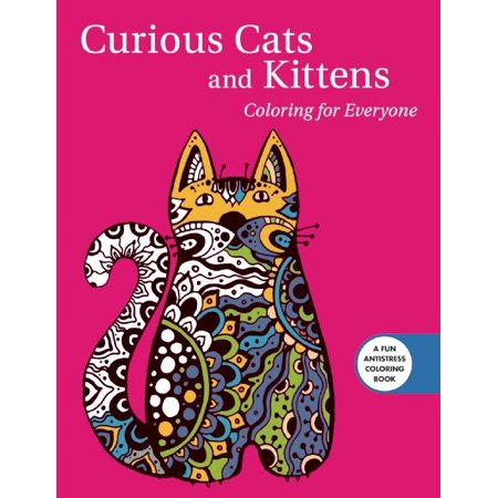 Creative Stress Relieving Adult Coloring Book: Curious Cats and Kittens: Coloring for Everyone (Paperback) - Printable Halloween Cat Coloring Pages