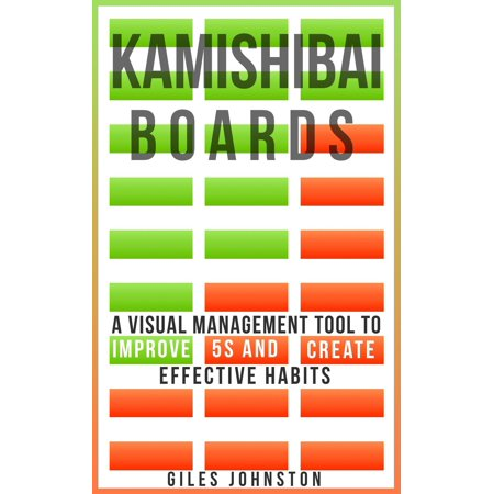 Kamishibai Boards: A Visual Management Tool to Improve 5S and Create Effective Habits - eBook (Visual Tools)
