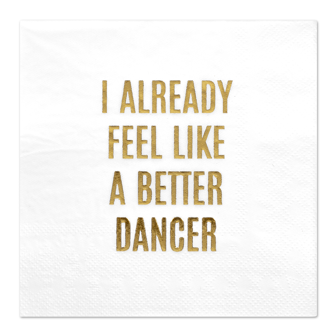 Koyal Wholesale Better Dancer, Funny Quotes Cocktail Napkins, Gold Foil, Bulk 50 Pack Count 3 Ply Napkins