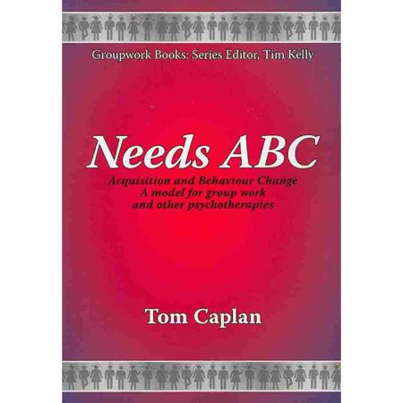Needs Abc  Acquisition And Behaviour Change  A Model For Group Work And Other Psychotherapies