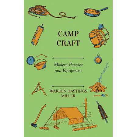 Camp Craft - Modern Practice and Equipment (Camp Crafts)